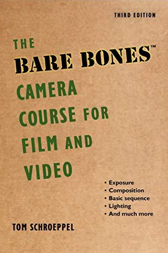Bare Bones Camera Course For Film And Video